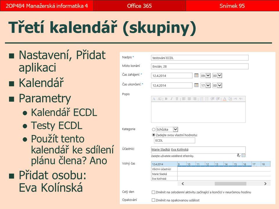 Třetí kalendář (skupiny) Nastavení, Přidat aplikaci Kalendář Parametry Kalendář ECDL Testy ECDL Použít tento kalendář ke sdílení plánu člena.