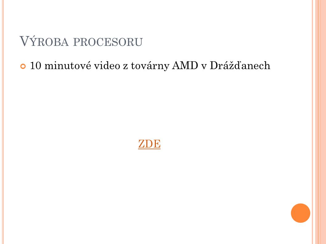 V ÝROBA PROCESORU 10 minutové video z továrny AMD v Drážďanech ZDE