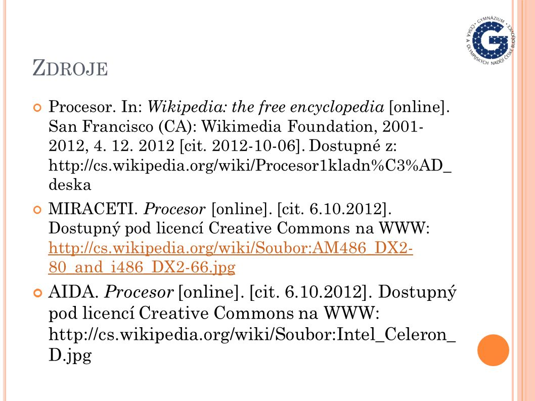 Z DROJE Procesor. In: Wikipedia: the free encyclopedia [online]. San Francisco (CA): Wikimedia Foundation, 2001- 2012, 4. 12. 2012 [cit. 2012-10-06].