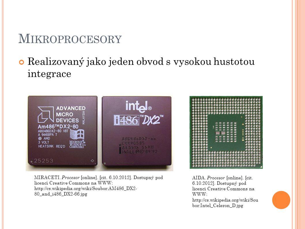 M IKROPROCESORY Realizovaný jako jeden obvod s vysokou hustotou integrace MIRACETI.
