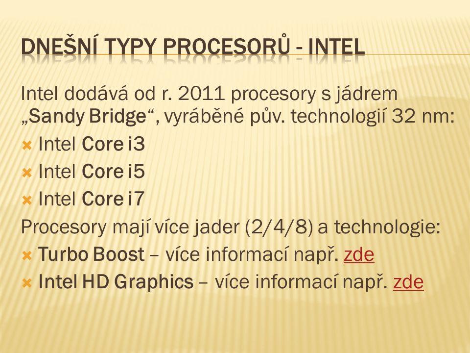 """Intel dodává od r. 2011 procesory s jádrem """"Sandy Bridge , vyráběné pův."""