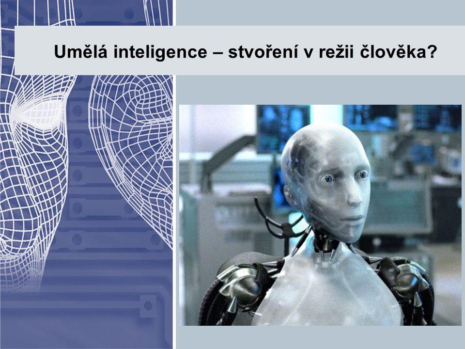 Umělá inteligence – stvoření v režii člověka