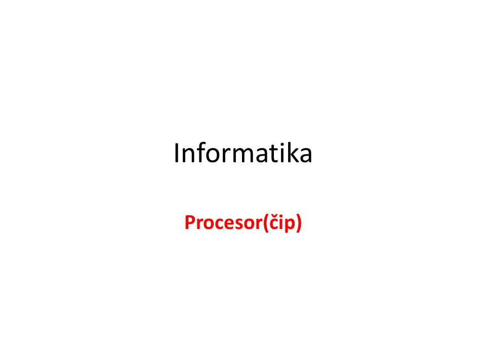 Informatika Procesor(čip)