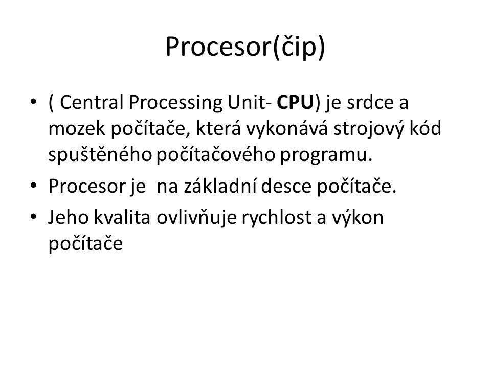 ( Central Processing Unit- CPU) je srdce a mozek počítače, která vykonává strojový kód spuštěného počítačového programu. Procesor je na základní desce