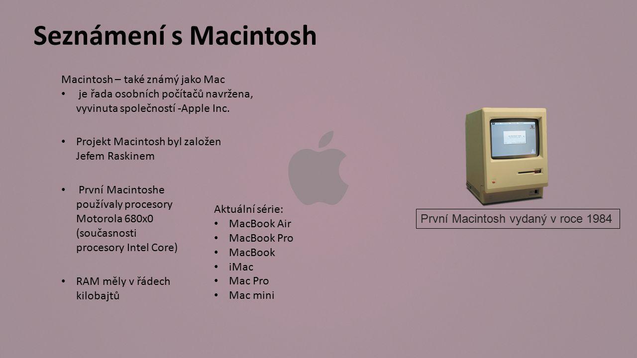 Mac OS je označení původního operačního systému pro počítače Macintosh používá se od roku 1984 do začátku 21.