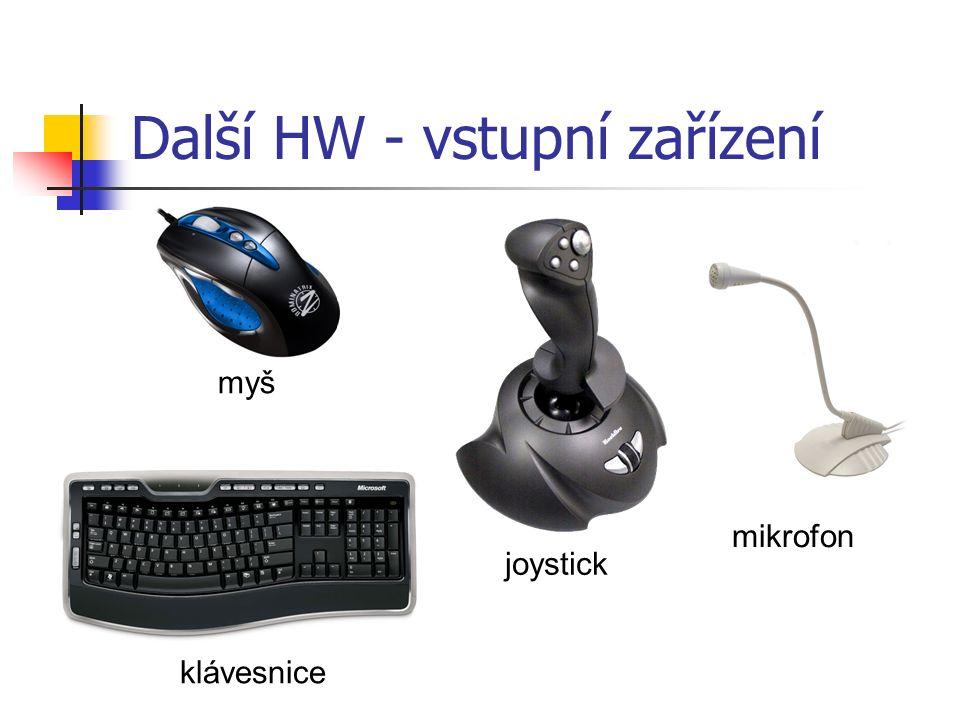 Další HW - vstupní zařízení myš joystick klávesnice mikrofon