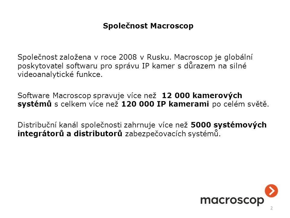 Macroscop MLMacroscop LSMacroscop ST Počet kamer na jednom serveru Až 20Až 80Neomezeně Počet serverů v systémů1Až 5Neomezeně Počet vzdálených sledovacích stanic Až 2Až 10Neomezeně 33 Verze Macroscop