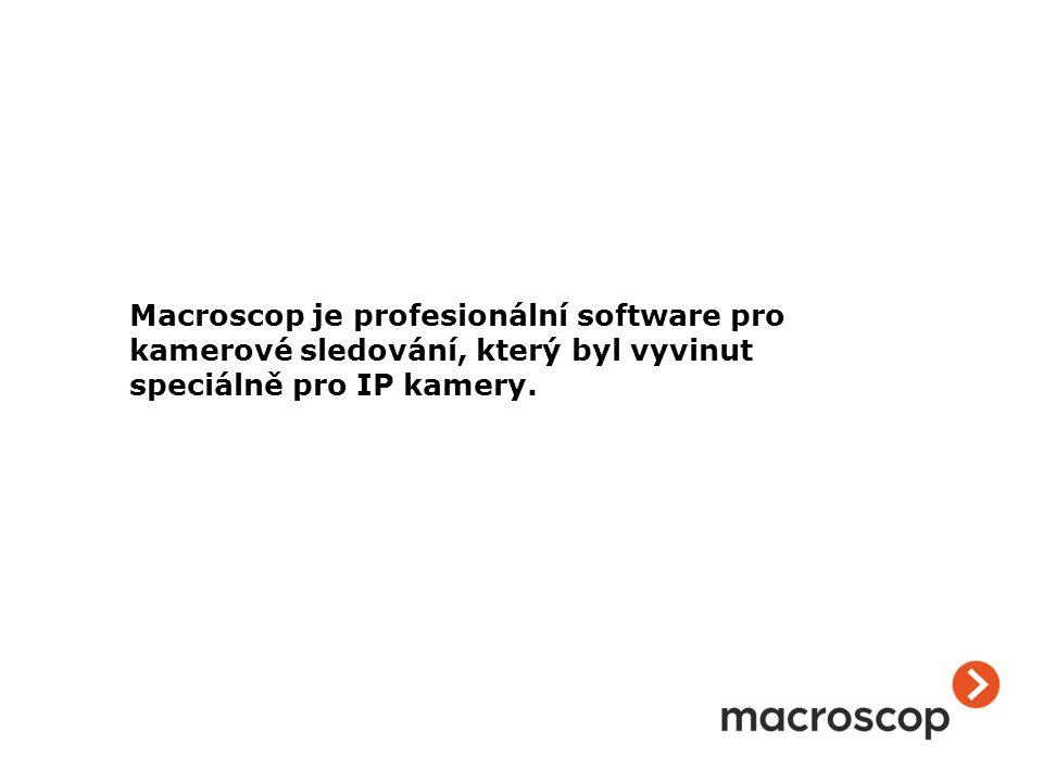 Macroscop je profesionální software pro kamerové sledování, který byl vyvinut speciálně pro IP kamery.