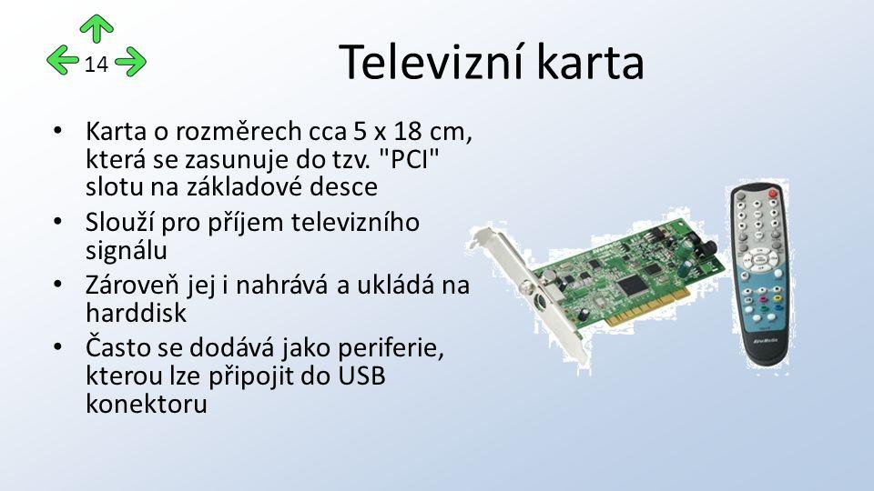 Televizní karta Karta o rozměrech cca 5 x 18 cm, která se zasunuje do tzv.