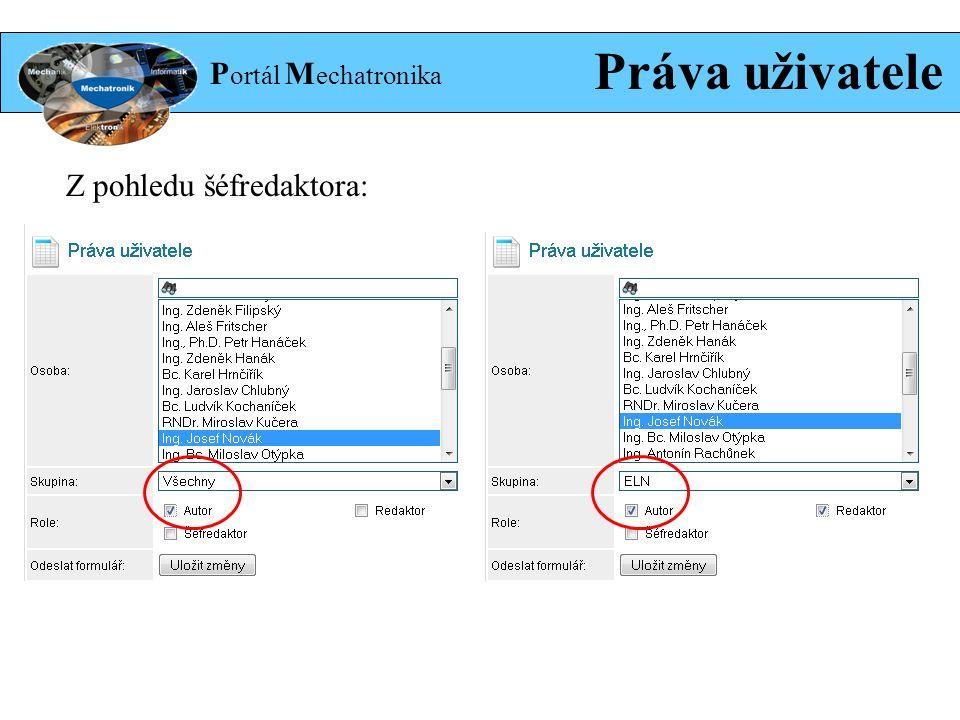 P ortál M echatronika Práva uživatele Z pohledu šéfredaktora: