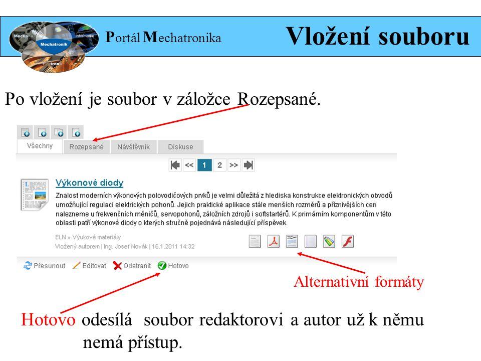 P ortál M echatronika Vložení souboru Po vložení je soubor v záložce Rozepsané.