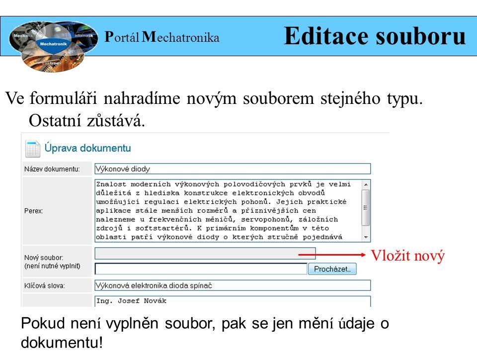 P ortál M echatronika Editace souboru Ve formuláři nahradíme novým souborem stejného typu.