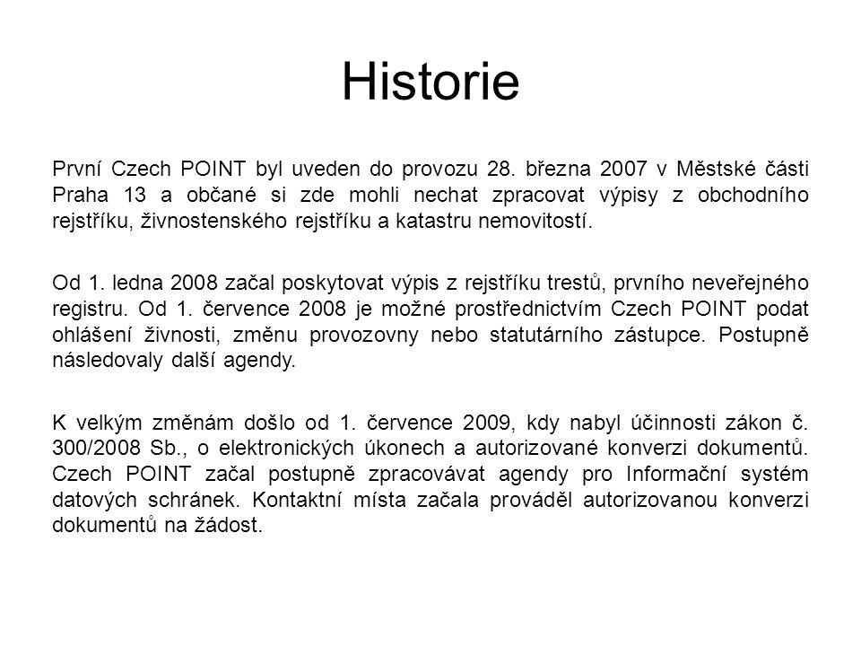 Historie První Czech POINT byl uveden do provozu 28. března 2007 v Městské části Praha 13 a občané si zde mohli nechat zpracovat výpisy z obchodního r