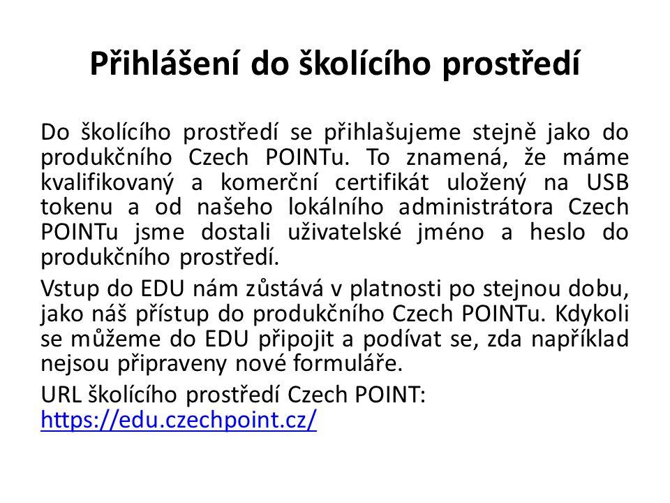 Přihlášení do školícího prostředí Do školícího prostředí se přihlašujeme stejně jako do produkčního Czech POINTu. To znamená, že máme kvalifikovaný a