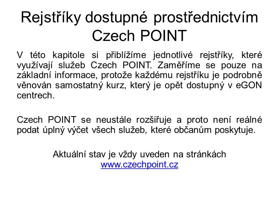 Rejstříky dostupné prostřednictvím Czech POINT V této kapitole si přiblížíme jednotlivé rejstříky, které využívají služeb Czech POINT. Zaměříme se pou