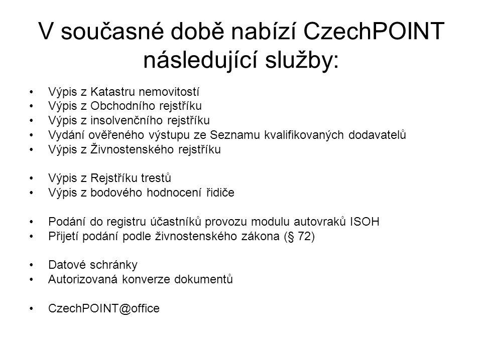 V současné době nabízí CzechPOINT následující služby: Výpis z Katastru nemovitostí Výpis z Obchodního rejstříku Výpis z insolvenčního rejstříku Vydání