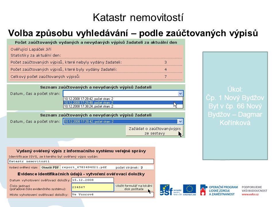 Katastr nemovitostí Volba způsobu vyhledávání – podle zaúčtovaných výpisů Úkol: Čp.