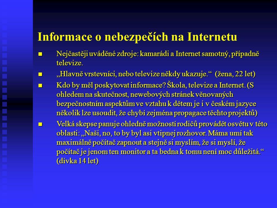 Informace o nebezpečích na Internetu Nejčastěji uváděné zdroje: kamarádi a Internet samotný, případně televize.