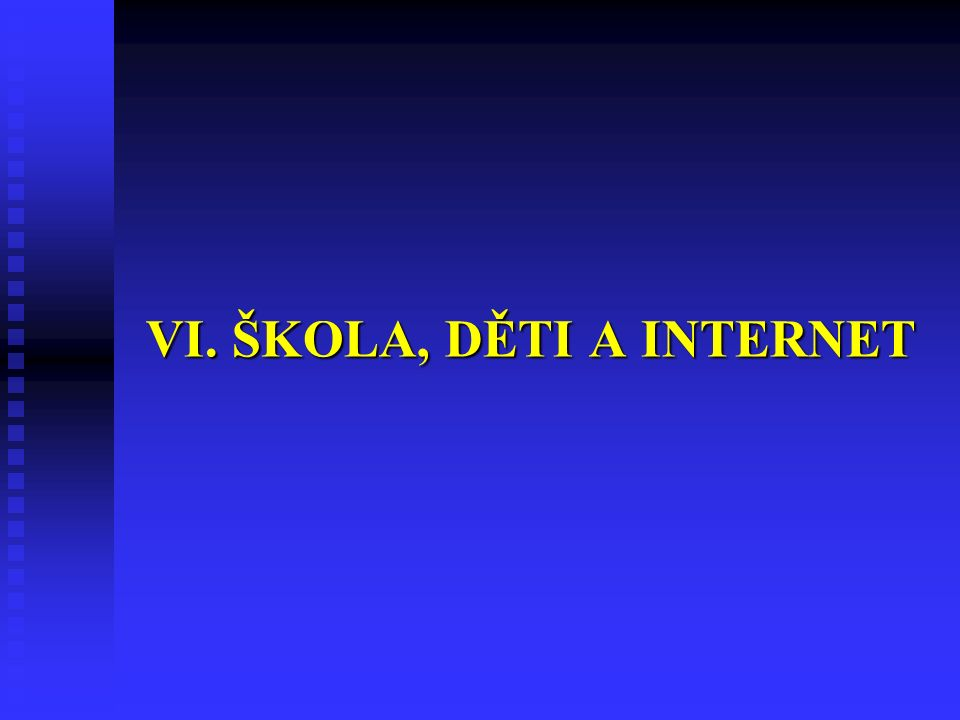 VI. ŠKOLA, DĚTI A INTERNET