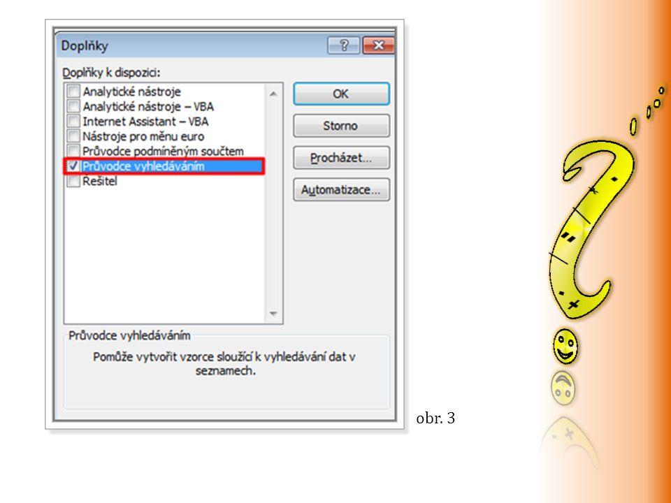 pokud není Doplněk nainstalovaný, zobrazí se dialogové okno MS Office Excel s dotazem, zda chceme funkci instalovat (obr.