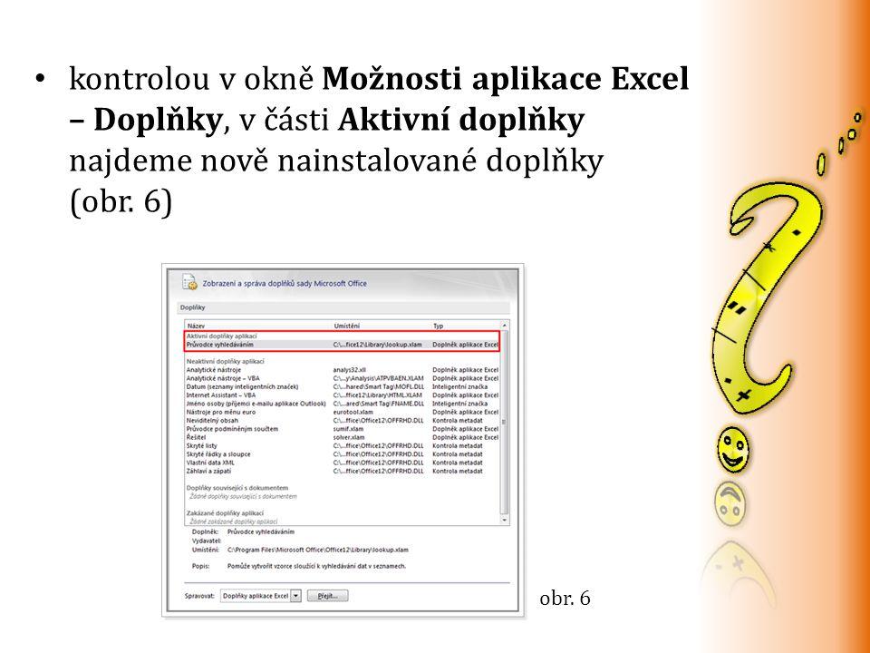 kontrolou v okně Možnosti aplikace Excel – Doplňky, v části Aktivní doplňky najdeme nově nainstalované doplňky (obr.