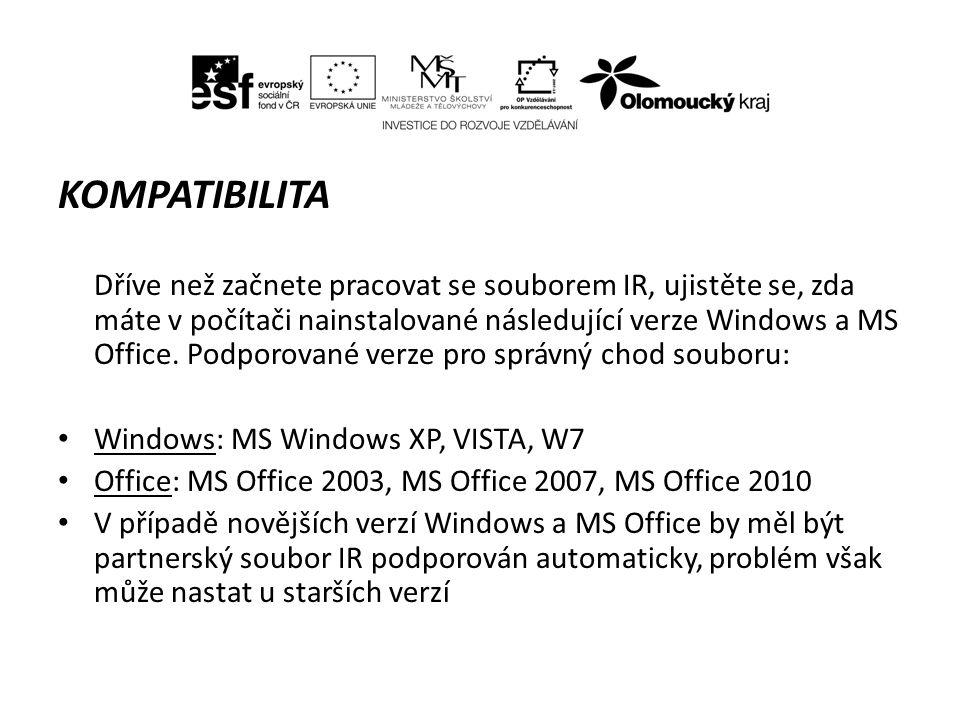 A KOMPATIBILITA Dříve než začnete pracovat se souborem IR, ujistěte se, zda máte v počítači nainstalované následující verze Windows a MS Office.