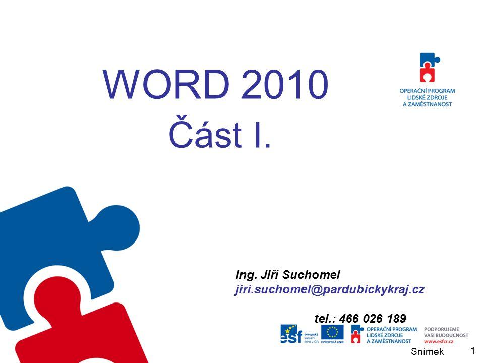 Snímek WORD 2010 I WORD 2010 Část I. Ing.