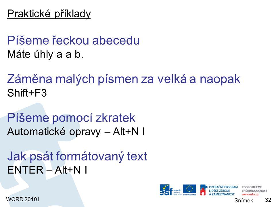 Snímek WORD 2010 I Praktické příklady Píšeme řeckou abecedu Máte úhly a a b.