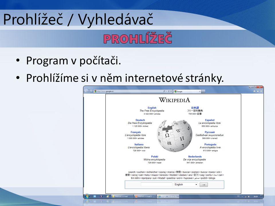Program v počítači. Prohlížíme si v něm internetové stránky. Prohlížeč / Vyhledávač