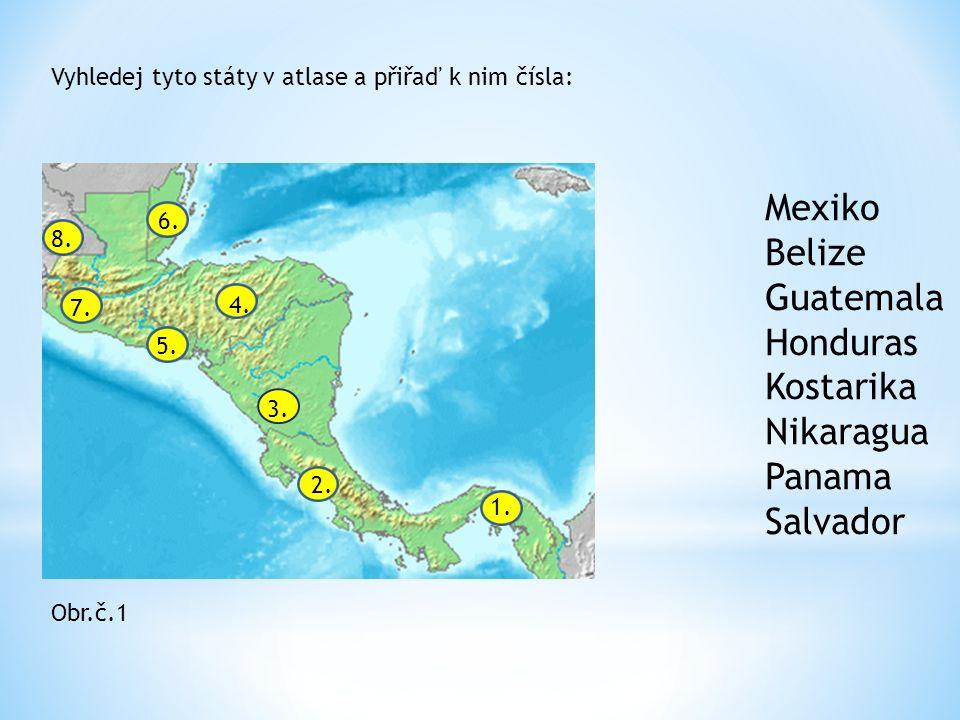 Mexiko Belize Guatemala Honduras Kostarika Nikaragua Panama Salvador 1.