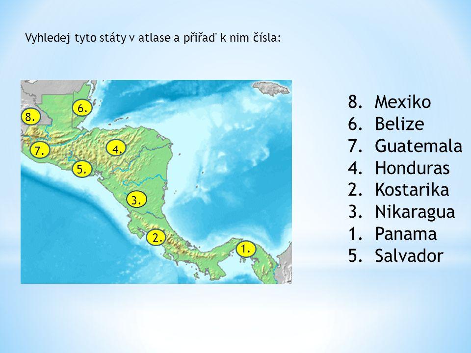 8. Mexiko 6. Belize 7. Guatemala 4. Honduras 2.