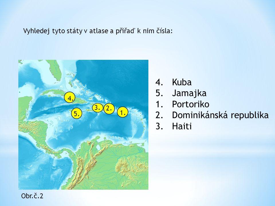 4. Kuba 5. Jamajka 1. Portoriko 2. Dominikánská republika 3.