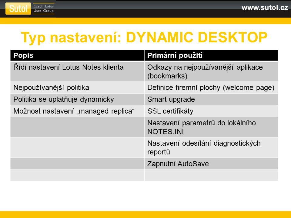 www.sutol.cz PopisPrimární použití Řídí nastavení Lotus Notes klientaOdkazy na nejpoužívanější aplikace (bookmarks) Nejpoužívanější politikaDefinice f