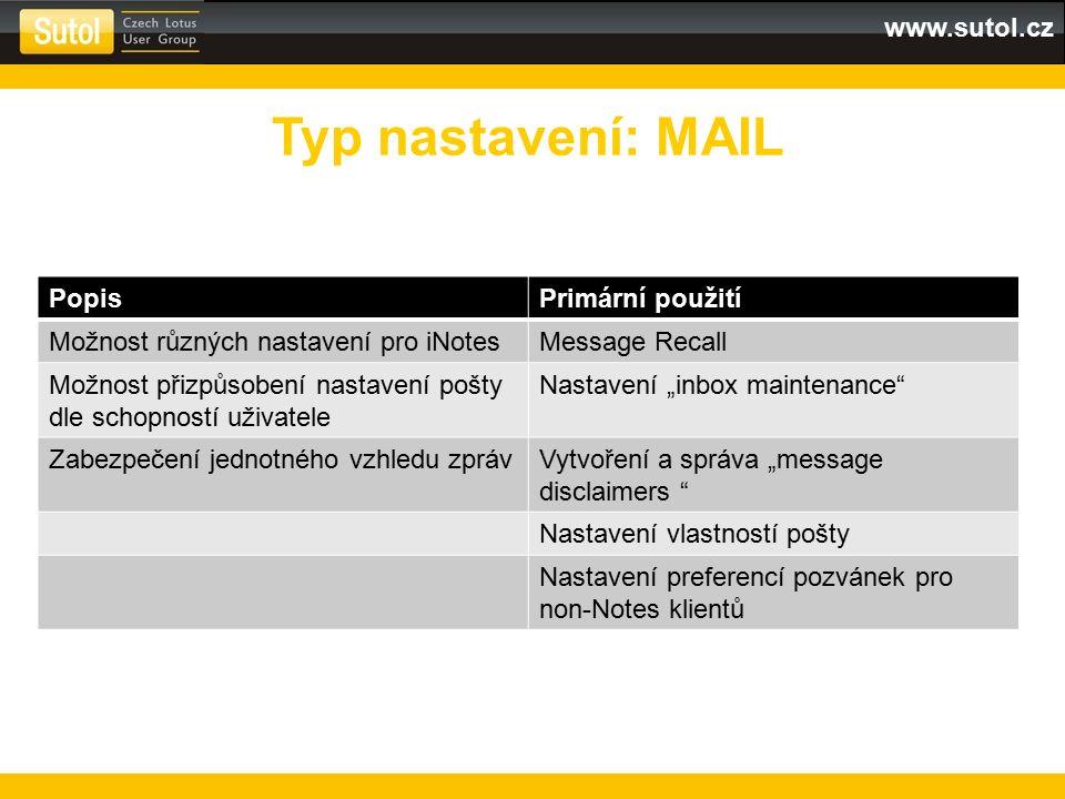 www.sutol.cz PopisPrimární použití Možnost různých nastavení pro iNotesMessage Recall Možnost přizpůsobení nastavení pošty dle schopností uživatele Na