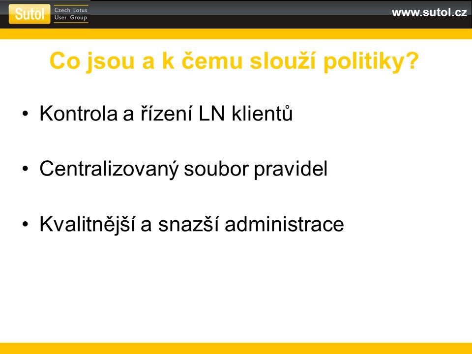 www.sutol.cz Kontrola a řízení LN klientů Centralizovaný soubor pravidel Kvalitnější a snazší administrace Co jsou a k čemu slouží politiky?