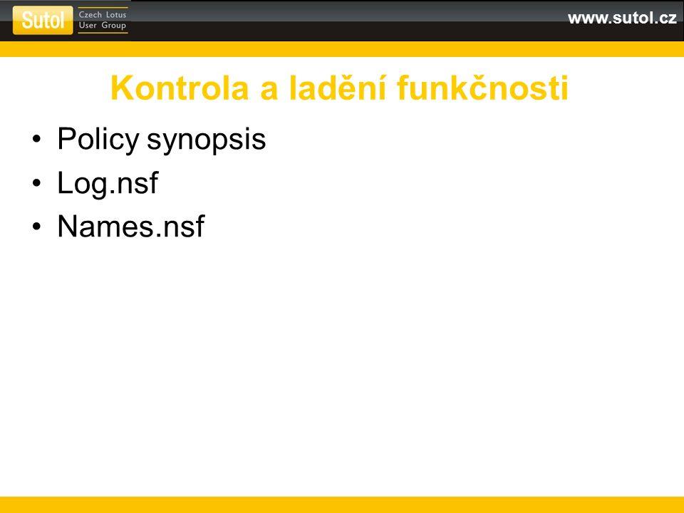 www.sutol.cz Policy synopsis Log.nsf Names.nsf Kontrola a ladění funkčnosti