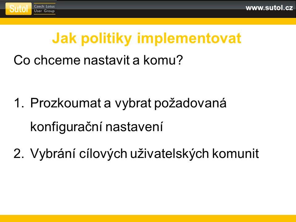 """www.sutol.cz Dynamické politiky Rozšířená vlastnost explicitní politiky –Před DGP: Přiřazení na účet Statické přiřazení na skupinu Jeden účet = jedna explicitní politika - """"množení skupin –S DGP: Opravdové přiřazení politik na skupiny Účet může mít přiřazeno vícero explicitních politiky Priorita dynamických politik (policy precedens) Home Mail Server Auto-populate skupiny"""