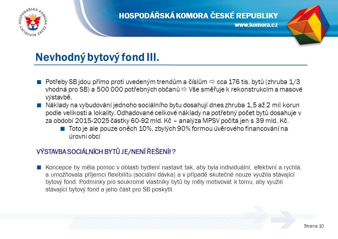 www.komora.cz HOSPODÁŘSKÁ KOMORA ČESKÉ REPUBLIKY Strana 10 Nevhodný bytový fond III.