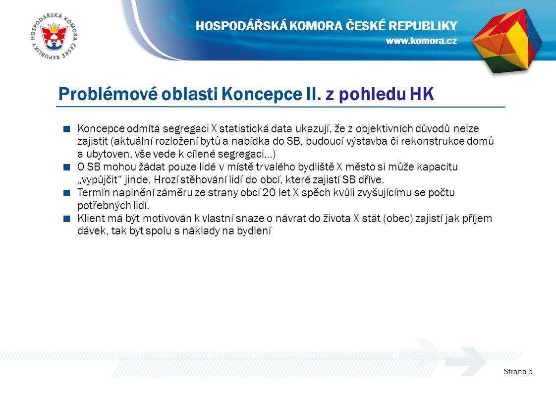 www.komora.cz HOSPODÁŘSKÁ KOMORA ČESKÉ REPUBLIKY ■ Koncepce odmítá segregaci X statistická data ukazují, že z objektivních důvodů nelze zajistit (aktu