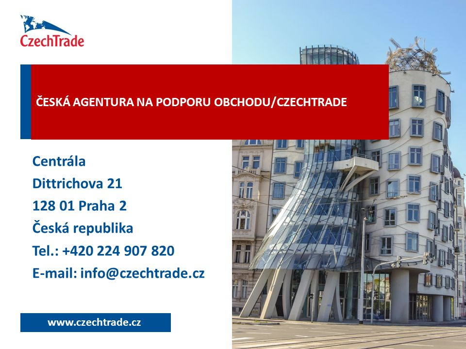 www.czechtrade.cz Head Office Centrála Dittrichova 21 128 01 Praha 2 Česká republika Tel.: +420 224 907 820 E-mail: info@czechtrade.cz ČESKÁ AGENTURA