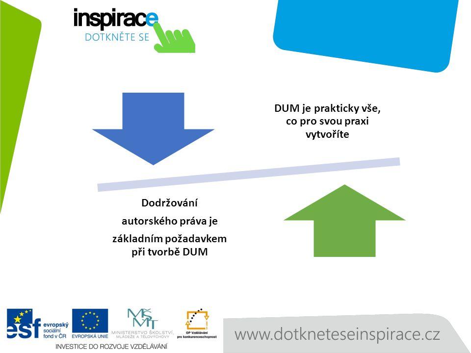 DUM je prakticky vše, co pro svou praxi vytvoříte Dodržování autorského práva je základním požadavkem při tvorbě DUM