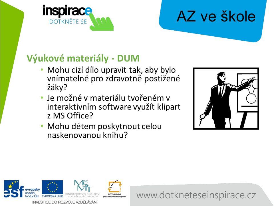 Výukové materiály - DUM Mohu cizí dílo upravit tak, aby bylo vnímatelné pro zdravotně postižené žáky.