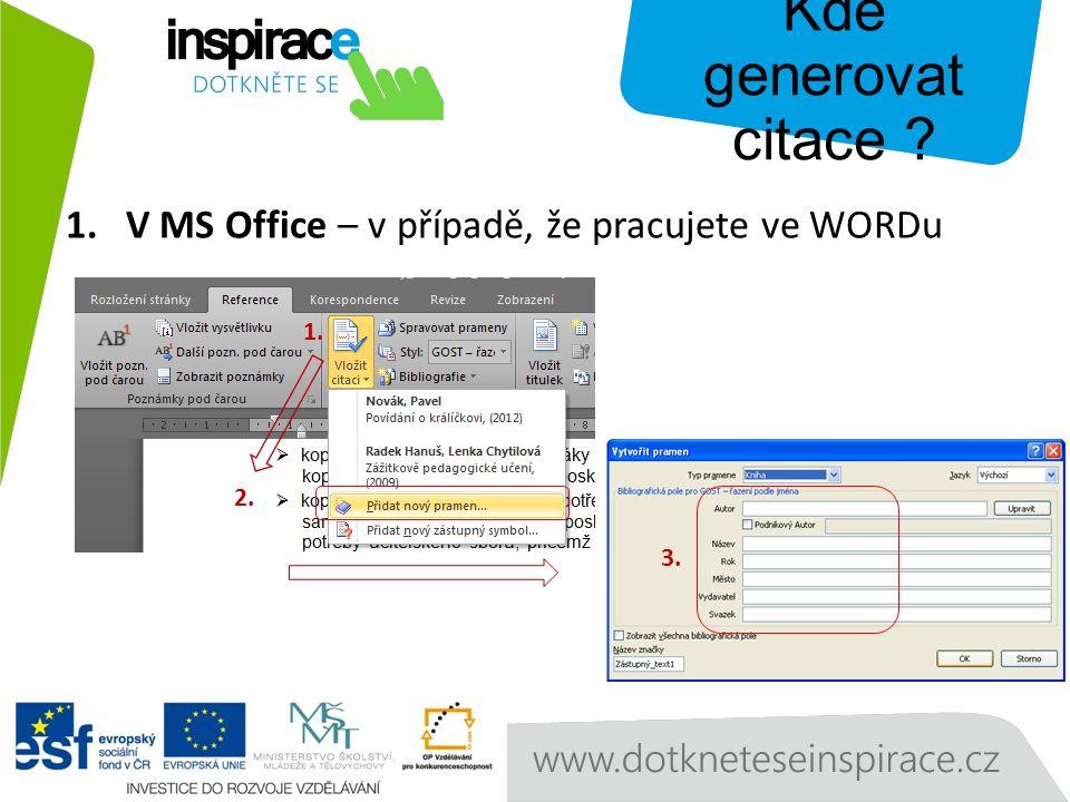 1.V MS Office – v případě, že pracujete ve WORDu 2. 3. 1. Kde generovat citace