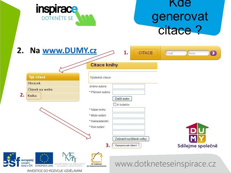 2.Na www.DUMY.czwww.DUMY.cz 1. 2. 3. Kde generovat citace
