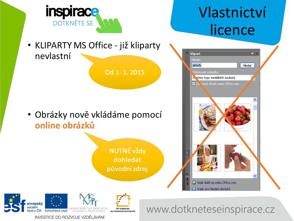 Vlastnictví licence KLIPARTY MS Office - již kliparty nevlastní Obrázky nově vkládáme pomocí online obrázků Od 1.