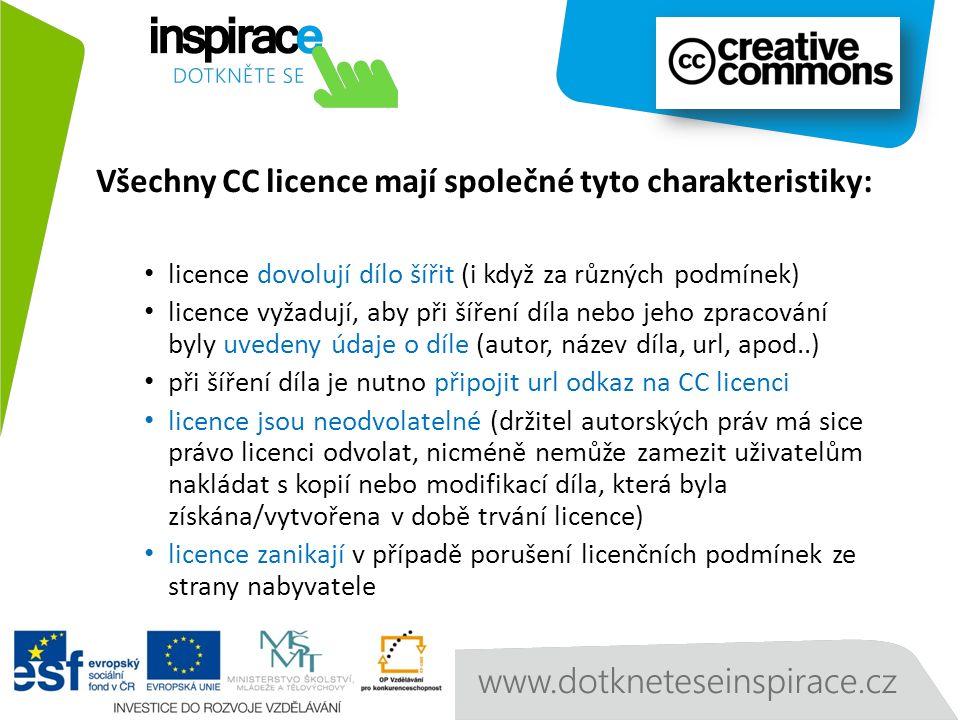 Všechny CC licence mají společné tyto charakteristiky: licence dovolují dílo šířit (i když za různých podmínek) licence vyžadují, aby při šíření díla nebo jeho zpracování byly uvedeny údaje o díle (autor, název díla, url, apod..) při šíření díla je nutno připojit url odkaz na CC licenci licence jsou neodvolatelné (držitel autorských práv má sice právo licenci odvolat, nicméně nemůže zamezit uživatelům nakládat s kopií nebo modifikací díla, která byla získána/vytvořena v době trvání licence) licence zanikají v případě porušení licenčních podmínek ze strany nabyvatele