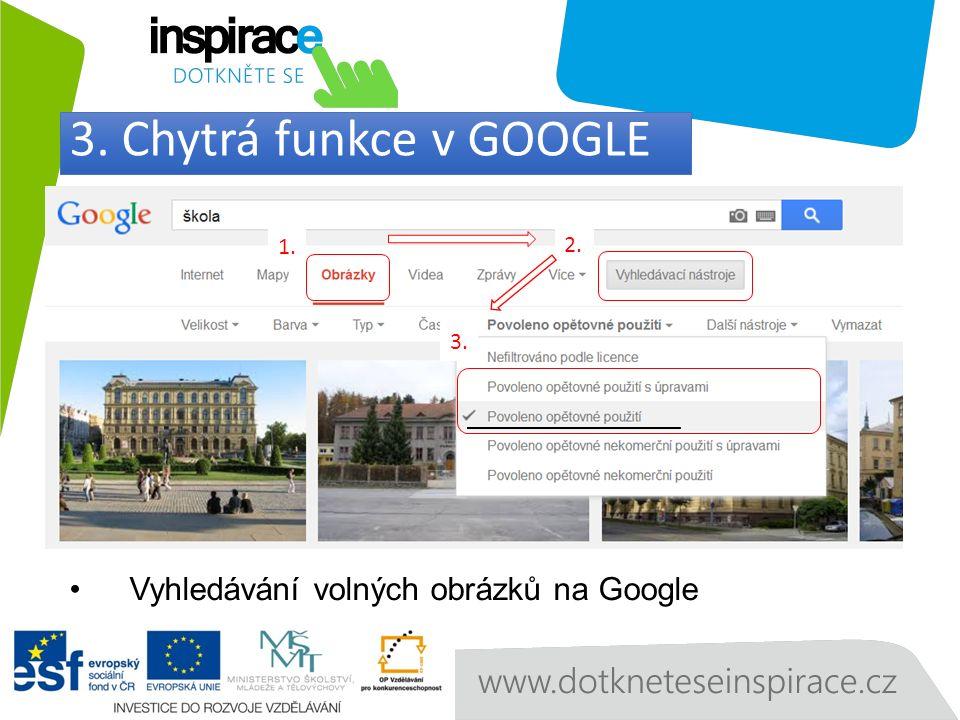 Vyhledávání volných obrázků na Google 1. 2. 3. 3. Chytrá funkce v GOOGLE