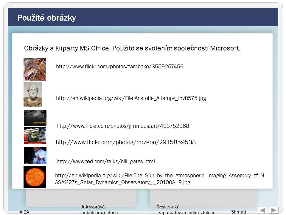 AIDA Jak vyprávět příběh prezentace Šest znaků zapamatovatelného sdělení Shrnutí Použité obrázky Obrázky a kliparty MS Office.