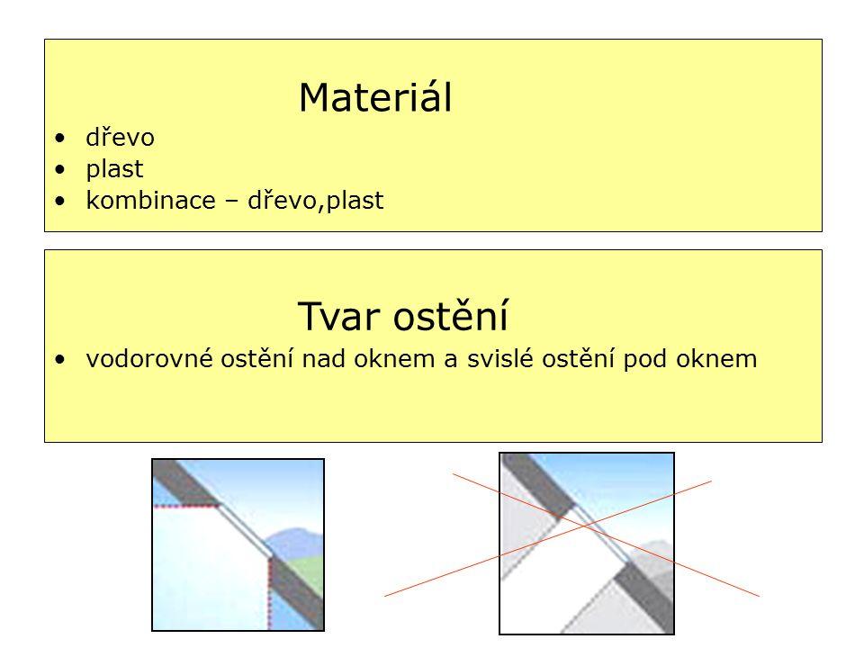 Materiál dřevo plast kombinace – dřevo,plast Tvar ostění vodorovné ostění nad oknem a svislé ostění pod oknem
