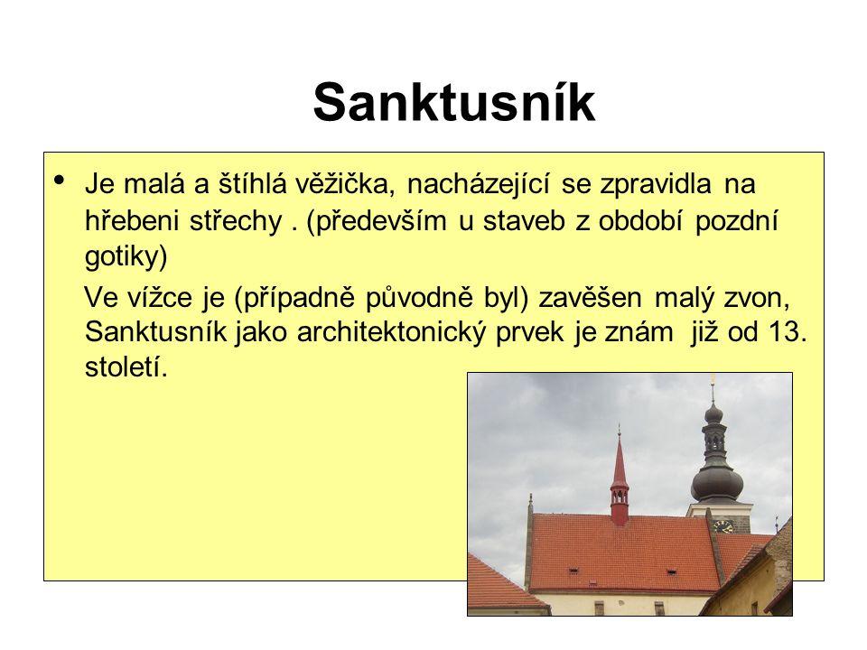 Je malá a štíhlá věžička, nacházející se zpravidla na hřebeni střechy. (především u staveb z období pozdní gotiky) Ve vížce je (případně původně byl)